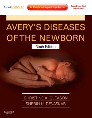 Avery's Diseases of the Newborn By Gleason, Christine A., M.D./ Devaskar, Sherin