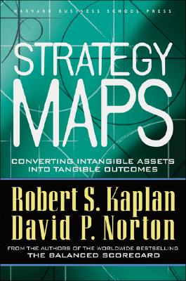Strategy Maps By Kaplan, Robert S./ Norton, David P.