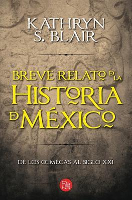 Breve relato de la historia de Mexico / Brief Account of the History of Mexico By Blair, Katherine
